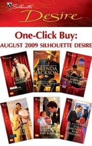 One-Click Buy: August 2009 Silhouette Desire - Bossman Billionaire\One Night with the Wealthy Rancher\Sheikh's Betrayal\The Tycoon's Secret Affair\Billion-Dollar Baby Bargain\The Magnate's Baby Promise ebook by Kathie DeNosky,Brenda Jackson,Alexandra Sellers,Maya Banks,Tessa Radley,Paula Roe
