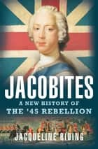 Jacobites ebook by Jacqueline Riding
