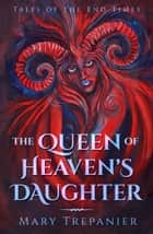 Queen of Heaven's Daughter ebook by Mary Trepanier