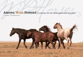 Among Wild Horses - A Portrait of the Pryor Mountain Mustangs ebook by Lynne Pomeranz