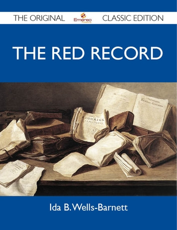 The Red Record - The Original Classic Edition ebook by Barnett Ida