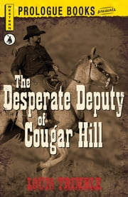 The Desperate Deputy of Cougar Hill ebook by Louis Trimble