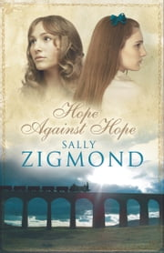 Hope Against Hope ebook by Sally Zigmond