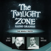 The Whole Truth audiobook by Rod Serling, Stacy Keach, Carl Amari