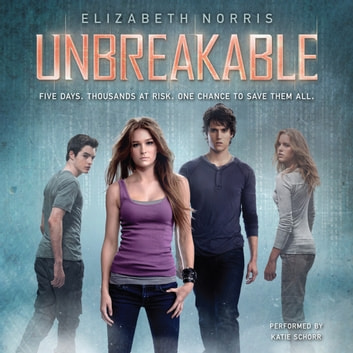 Unbreakable audiobook by Elizabeth Norris