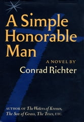 Simple Honorable Man ebook by Conrad Richter