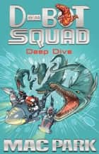 Deep Dive: D-Bot Squad 6 ebook by Mac Park, James Hart