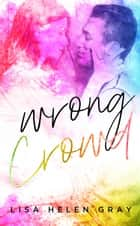 Wrong Crowd ebook by