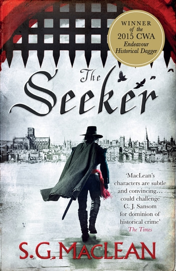 The Seeker - A prizewinning historical thriller set in Cromwell's London ebook by S.G. MacLean