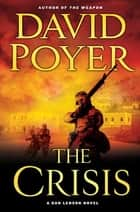 The Crisis - A Dan Lenson Novel ebook by David Poyer