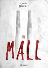 """Die Mall"" ebook by Oliver Bäuerle"