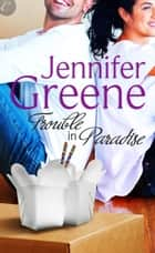 Trouble in Paradise ebook by Jennifer Greene