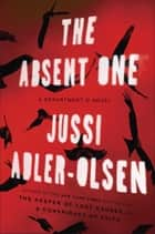 The Absent One ebook by Jussi Adler-Olsen
