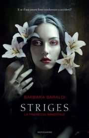 Striges - La promessa immortale ebook by Barbara Baraldi