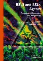 BSL3 and BSL4 Agents - Proteomics, Glycomics and Antigenicity ebook by Jiri Stulik, Rudolf Toman, Patrick Butaye,...