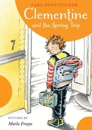 Clementine and the Spring Trip ebook by Sara Pennypacker