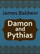 Damon and Pythias ebook by James Baldwin