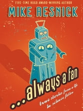 ...Always a Fan - True Stories from a Life in Science Fiction ebook by Mike Resnick