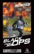Conspiracy 365 Black Ops #2 - Hunted ebook by Gabrielle Lord