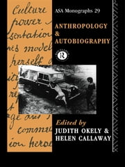 Anthropology and Autobiography ebook by Helen Callaway,Judith Okely