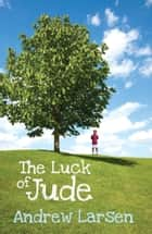 The Luck of Jude ebook by Andrew Larsen