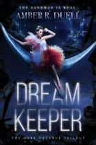 Dream Keeper ebook by Amber R. Duell