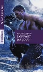 L'enfant du loup ebook by Michele Hauf