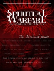 Spiritual Warfare Manual ebook by Dr. Michael Jones