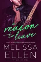 A Reason To Leave ebook by Melissa Ellen