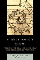 Shakespeare's Spiral ebook by Gleyzon, François-Xavier