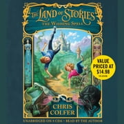 The Land of Stories: The Wishing Spell audiobook by Chris Colfer