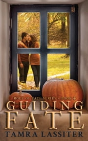 Guiding Fate ebook by Tamra Lassiter