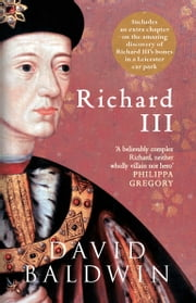 Richard III ebook by David Baldwin