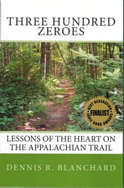 Three Hundred Zeroes ebook by Dennis Blanchard