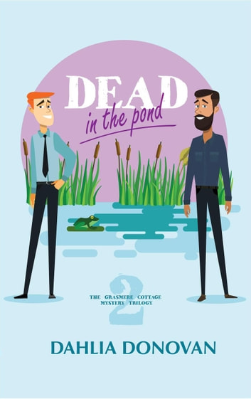 Dead in the Pond - Grasmere Cottage Mystery, #2 ebook by Dahlia Donovan