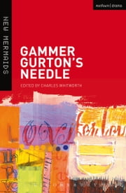 Gammer Gurton's Needle ebook by Charles Whitworth