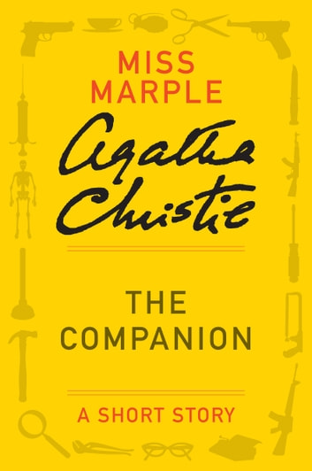 The Companion - A Miss Marple Story ebook by Agatha Christie