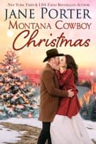 Montana Cowboy Christmas ebook by Jane Porter