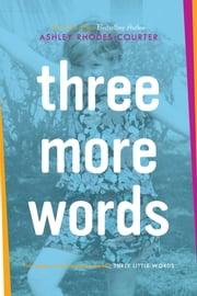 Three More Words ebook by Ashley Rhodes-Courter