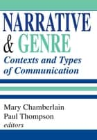 Narrative and Genre - Contexts and Types of Communication ebook by Paul Thompson