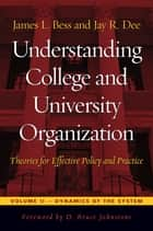 Understanding College and University Organization ebook by D. Bruce Johnstone,James L. Bess,Jay R. Dee