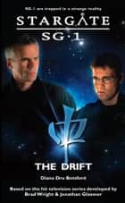 Stargate SG1-21: The Drift ebook by Diane Botsford