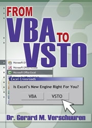 From VBA to VSTO - Is Excel's New Engine Right for You? ebook by Dr. Gerard M. Verschuuren