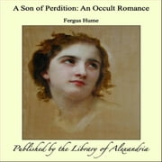 A Son of Perdition: An Occult Romance ebook by Fergus Hume