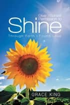 Give Yourself Permission to Shine ebook by Grace King