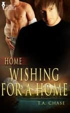 Wishing for a Home ebook by T.A. Chase
