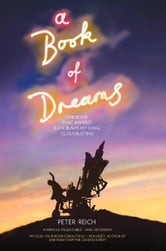 Book of Dreams - The Book That Inspired Kate Bush's Hit Song 'Cloudbusting' ebook by Peter Reich