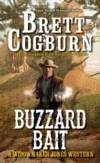 Buzzard Bait ebook by Brett Cogburn