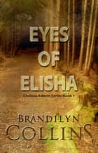 Eyes Of Elisha eBook by Brandilyn Collins
