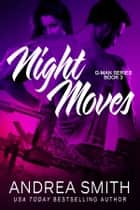 Night Moves ebook by Andrea Smith